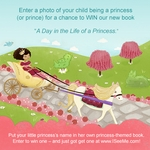 A Day in the Life of a Princess Photo Contest!