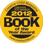 "Creative Child Magazine ""Book of the Year"" Award"